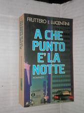 A CHE PUNTO E LA NOTTE Carlo Fruttero Franco Lucentini Mondadori Oscar 1981 di
