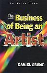 The Business of Being an Artist by Daniel Grant (2000, Paperback, Revised)