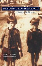 Beyond Trochenbrod: The Betty Gold Story, Mark Hodermarsky, Betty Gold, Excellen