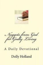 Nuggets from God for Godly Living: A Daily Devotional by Holland, Dolly M.