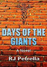 Days of the Giants : A Novel by Robert Petrella (2015, Hardcover)