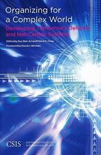 Organizing for a Complex World: Developing Tomorrow's Defense and Net-Centric S