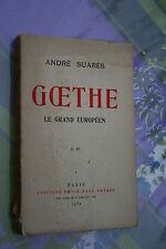 GOETHE LE GRAND EUROPEEN par ANDRE SUARES    éd. EMILE PAUL FRERES 1932