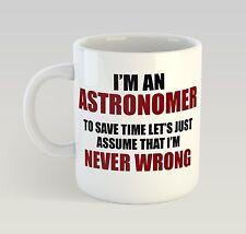 Never Wrong Astronomer Mug Funny Birthday Novelty Gift Astronomy