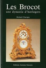 Les Brocot, Une Dynastie d'Horlogers - French Text