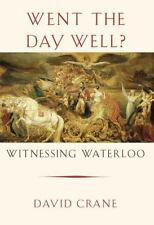 Went the Day Well? : Witnessing Waterloo by David Crane (2015, Hardcover)