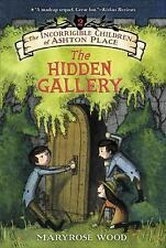 The Incorrigible Children of Ashton Place: Book II: The Hidden Gallery, Wood, Ma