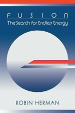 Fusion : The Search for Endless Energy by Robin Herman (2006, Paperback)