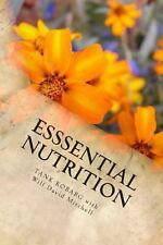 Esssential Nutrition : Live Long in Really Good Health by Tank Kobarg and...