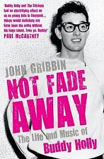 Not Fade Away: The Life and Music of Buddy Holly-ExLibrary