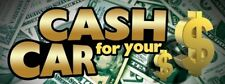 CASH FOR YOUR CAR VINYL BANNER SIGN - 3' X 8'