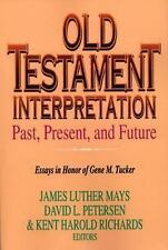 Old Testament Interpretation Past, Present and Future: Essays in Honor of Gene M