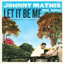 Let It Be Me: Mathis in Nashville by Johnny Mathis CD, FACTORY SEALED