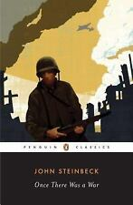 Once There Was a War (Penguin Classics) by John Steinbeck and Mark Bowden