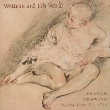Watteau and His World : French Drawings from 1700 to 1750 Hardcover Brand new