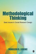 Methodological Thinking: Basic Principles of Social Research Design by Loseke,