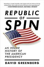 Republic of Spin : An Inside History of the American Presidency by David...
