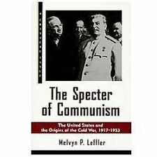 The Specter of Communism : The United States and the Origins... Like New!