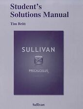Student Solutions Manual for Precalculus, Sullivan, Michael, Good Book