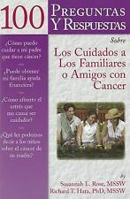 100 Questions  &  Answers About Caring For Family Or Friends With Cancer Spanish