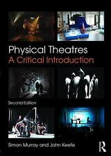 Physical Theatres - A Critical Introduction by John Keefe and Simon Murray...