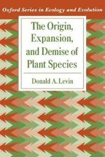 The Origin, Expansion, and Demise of Plant Species (Oxford Series in E-ExLibrary