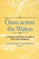 Osun Across the Waters : A Yoruba Goddess in Africa and the Americas by...