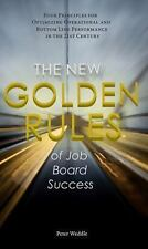 The New Golden Rules of Job Board Success: Four Principles for Optimizing Operat
