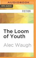 The Loom of Youth by Alec Waugh (2016, MP3 CD, Unabridged)