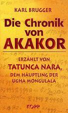 DIE CHRONIK VON AKAKOR - Karl Brugger BUCH