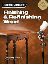 Black & Decker Finishing & Refinishing Wood: Techniques & Projects for-ExLibrary