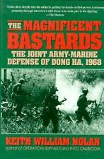 The Magnificent Bastards : The Joint Army-Marine Defense of Dong Ha, 1968 by...