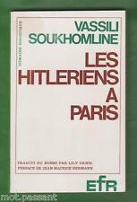 HISTOIRE. Les Hitlériens à Paris par Vassili Soukhomline. Première édition 1967.