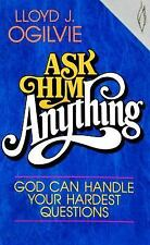 Ask Him Anything Ogilvie, Lloyd J. Paperback