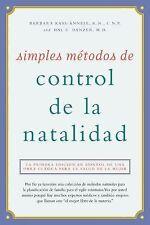 Simples Matodos de Control de la Natalidad : La Primera Edician en Espaaol de...