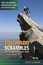 Colorado Scrambles : Climbs off the Beaten Path by Dave Cooper (2008, Paperback)
