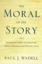The Moral of the Story: Reflections on Religion and Literature, Wadell, Paul, Ne