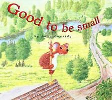 Good to Be Small by Sean Cassidy (2005, Paperback)