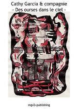 Cathy Garcia & Compagnie -- des Ourses Dans le Ciel by Cathy Garcia, Diane...