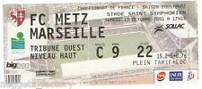 Billet  / Place  OM Olympique de Marseille - FC Metz vs OM  ( 010 )