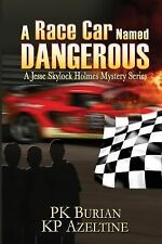 Jesse Skylock Holmes Adventure Ser.: A Race Car Named Dangerous : A Jesse...