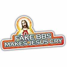 FAKE BBS MAKES JESUS CRY car sticker lowered vw etc euro