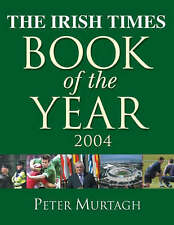 """The """"Irish Times"""" Book of the Year 2004 Peter Murtagh Very Good Book"""