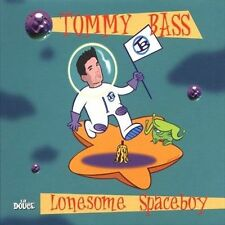 Lonesome Spaceboy by Tommy Bass (CD, Dec-2001)