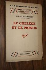 LE COLLEGE ET LE MONDE par ANDRE BELLESSORT  1941  BON ETAT
