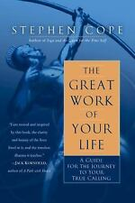 The Great Work of Your Life: A Guide for the Journey to Your True Call-ExLibrary