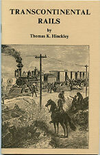 Transcontinental Rails - Booklet, by; Thomas K. Hinckley - 1969, Nice Condition