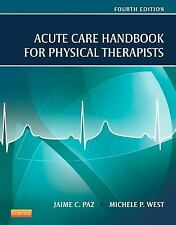 Acute Care Handbook for Physical Therapists by Jaime C. Paz and Michele P....