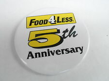 "VINTAGE 3"" PROMO PINBACK BUTTON #98-088 - FOOD 4 LESS ANNIVERSARY"
