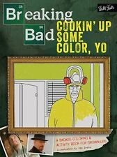 Breaking Bad: Cookin' up Some Color, Yo : A Badass Coloring Book for...